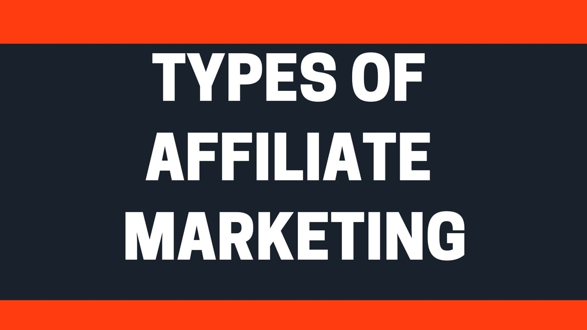Types of Affiliate Marketing