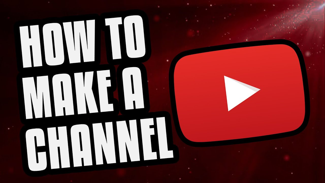 How To Make A Channel